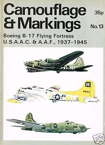 WARBIRD CAMOUFLAGE & MARKINGS USA WWII: No.13 BOEING FLYING FORTRESS