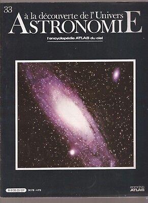 ASTRONOMIE. A LA DECOUVERTE DE L UNIVERS. 1986. N°33. L ENCYCLOPEDIE DU