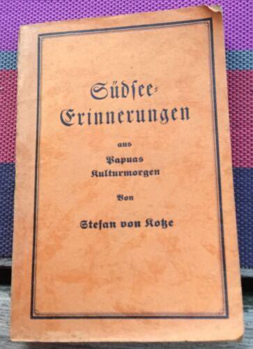 Stefan von Kotze Südsee-Erinnerungen. Aus Papuas Kulturmorgen 1921