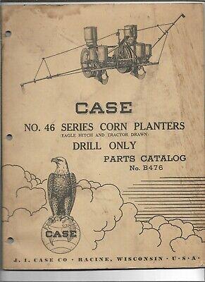 Original Case No. 46 Eagle Hitch Tractor Drawn Corn Planters Parts Catalog B476