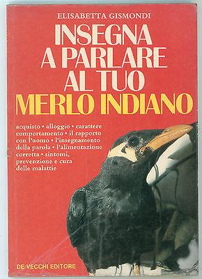GISMONDI ELISABETTA INSEGNA A PARLARE AL TUO MERLO INDIANO DE VECCHI 1990