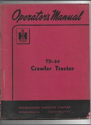 Original International Td24 Td-24 Crawler Tractor Operators Manual 1 011 300 R1