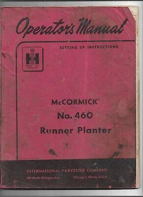 Original Mccormick No. 460 Runner Planter Operators Manual 1 011 531 R5 11-8-57