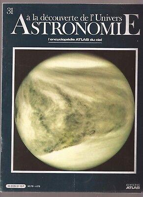 ASTRONOMIE. A LA DECOUVERTE DE L UNIVERS. 1986. N°31. L ENCYCLOPEDIE DU