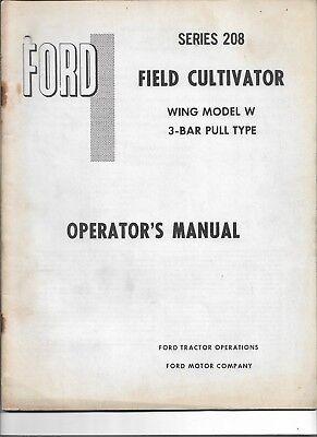 Original Ford 208 Wing Model W 3 Bar Pull Type Field Cultivator Operators Manual