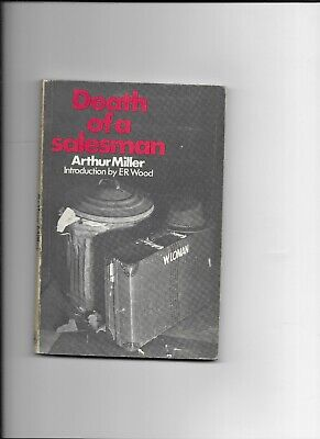 Death Of A Salesman by Arthur Miller introduction by E R Wood (Heinemann 1982)