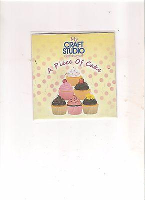 My Craft Studio CD--------'A Piece of Cake'
