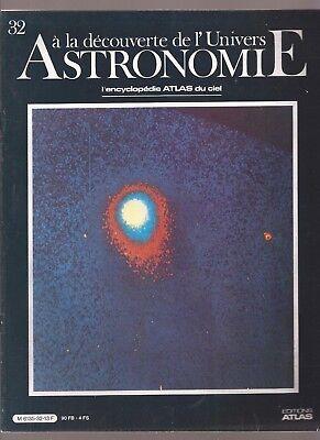 ASTRONOMIE. A LA DECOUVERTE DE L UNIVERS. 1986. N°32. L ENCYCLOPEDIE DU