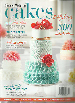 Modern Wedding Cakes - MODERN WEDDING CAKES & STYLING MAGAZINE,  17th EDITION  ( CONDITION LIKE NEW. )