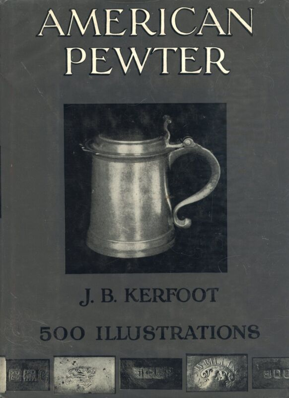 American Antique Pewter - Types Makers Marks Dates / Scarce Book