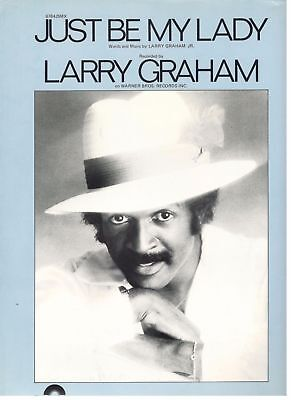 "LARRY GRAHAM ""JUST BE MY LADY"" SHEET MUSIC-PIANO/VOCAL/GUITAR CHORDS-1981-NEW!!"