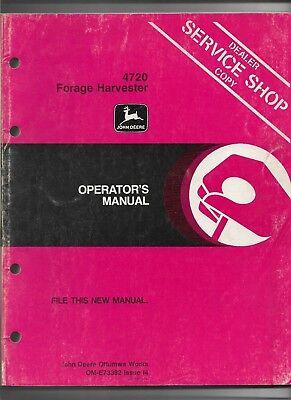 Original Ome73382i4 John Deere Operators Manual For Model 4720 Forage Harvester