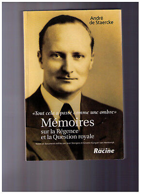 Mémoires sur la Régence et la Question Royale - André de Staercke - Racine 2003 d'occasion  Etterbeek