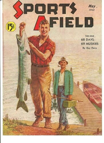 Vint. May 1940 SPORTS AFIELD Mag. W Haskell Hinton MUSKY COVER + MILLSITE Rattle
