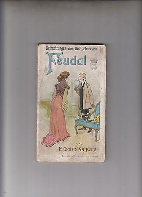 Feudal - Betrachtung eines Hochgeborenen Franckh ́sche Verlagshandlung etwa 1900