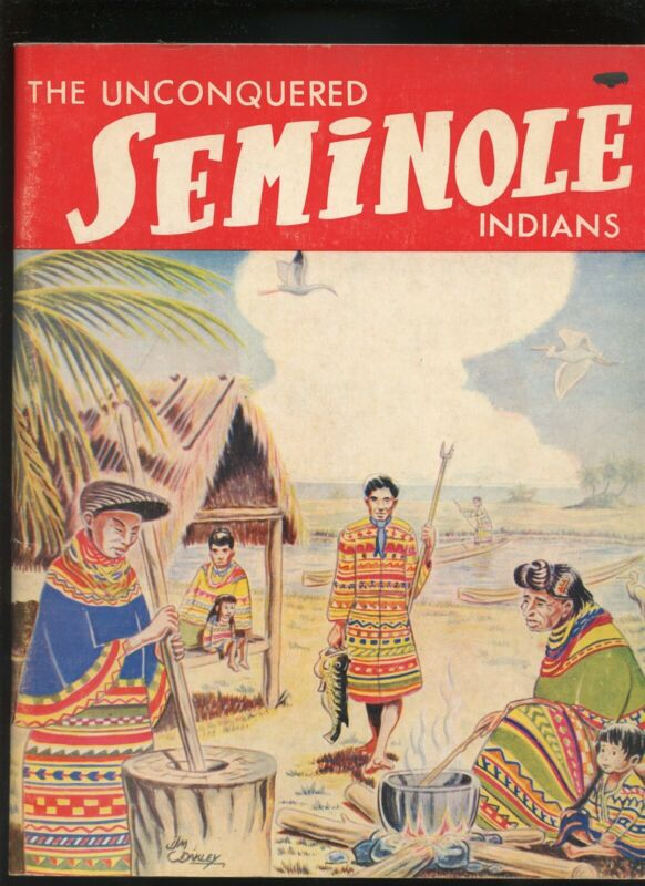 """1957 The Unconquered Seminole Indians Pictorial History 11"""" x 8.75""""  95 pages"""