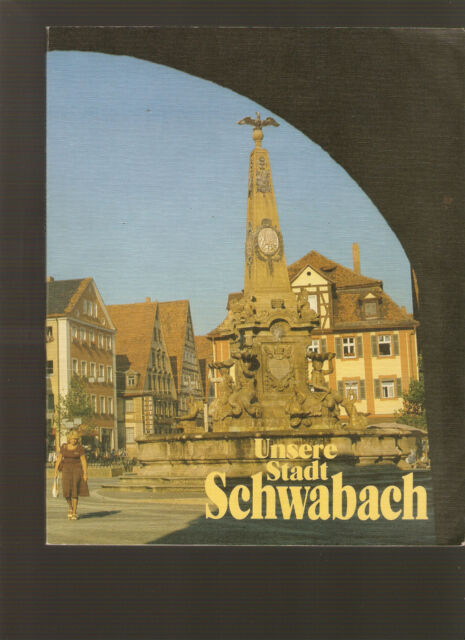 Sachbuch Unsere Stadt Schwabach : eine Broschüre der Stadt Schwabach