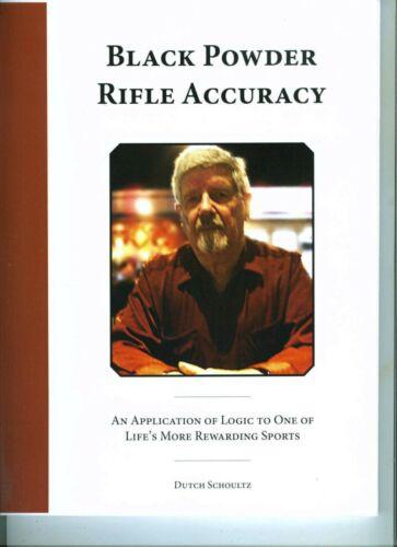 Black Powder Rifle Accuracy System by Dutch Schoultz       Printed Book