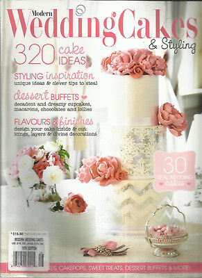 Modern Wedding Cakes - MODERN WEDDING CAKES & STYLING MAGAZINE,   16th EDITION    LIKE NEW CONDITION