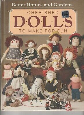 Better Homes and Gardens Books: Cherished Dolls to Make for Fun Hardcover Doll Making Books