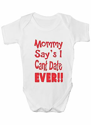 Mommy Says I Can't Date Ever Funny Babygrow Onesie Gift 0 - 18 (Baby Onesies Funny Sayings)