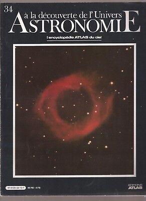 ASTRONOMIE. A LA DECOUVERTE DE L UNIVERS. 1986. N°34. L ENCYCLOPEDIE DU