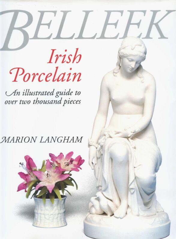 Irish Belleek Porcelain - Marks Dates Types - 2,000+ Examples / Book + Values