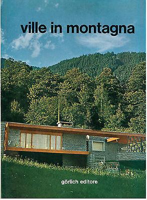 VILLE IN MONTAGNA GORLICH 1966 ARCHITETTURA