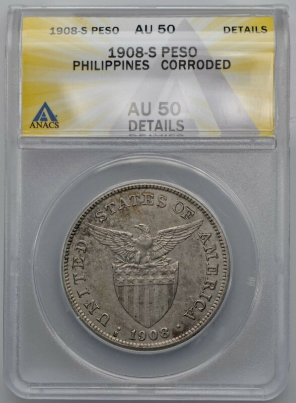 1908-S US Philippines Silver Peso Coin ANACS AU 50 Details Corroded Manila Bay