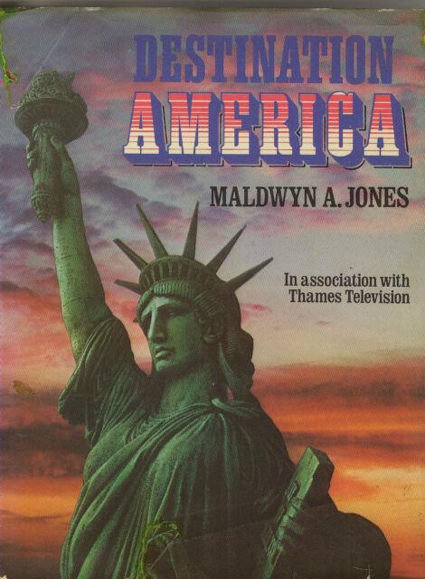 Destination America by Maldwyn A. Jones (Hardback 1976)