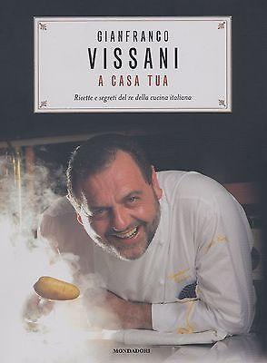 Vissani a casa tua Ricette e segreti del re della cucina italiana