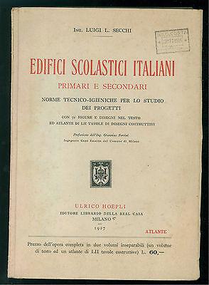 SECCHI LUIGI EDIFICI SCOLASTICI ITALIANI PRIMARI SECONDARI PROGETTI HOEPLI 1927