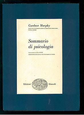 MURPHY GARDNER SOMMARIO DI PSICOLOGIA EINAUDI 1957 BIBLIOTECA SCIENTIFICA XLVIII