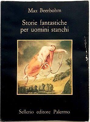 Max Beerbohm, Storie fantastiche per uomini stanchi, Ed. Sellerio, 1990