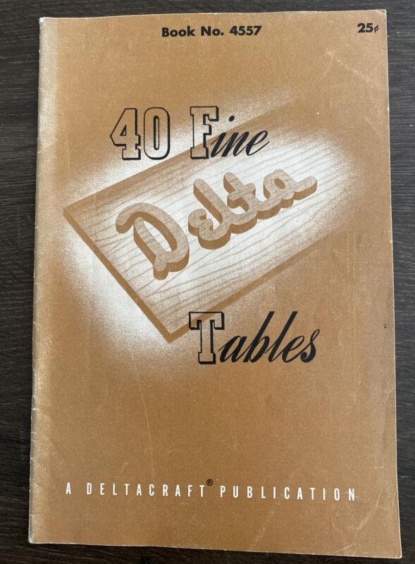 """""""40 Fine Tables"""" - A Deltacraft Publication, Vintage Woodworking Patterns"""