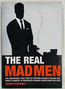 The Real Mad Men: The Remarkable True Story of Madison Avenue's Golden