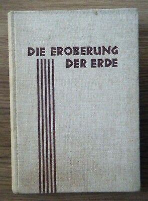 Dr. Everling Erfindungen und Fortschritte Die Eroberung der Erde Technik um 1930