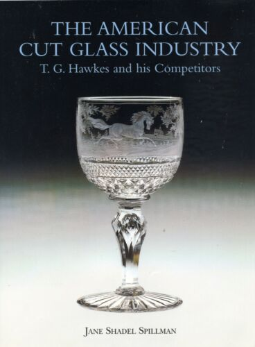 Antique American Cut Glass - T.G. Hawkes and Others / In-Depth Book