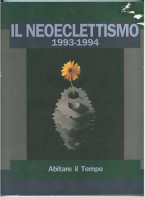 IL NEOECLETTISMO 1993-1994 ABITARE IL TEMPO ELEMOND. N. 5 NOVEMBRE 1993