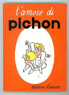 L'AMORE DI PICHON L'AIRONE 1969 UMORISMO EROTICA PRIMA EDIZIONE