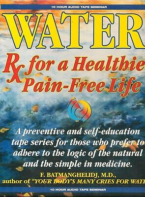 Water - RX for Healthier Pain-Free Life by Dr Batmanghelidj 8 Cassettes Book W5