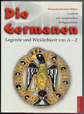 Hannsferdinand Döbler - Die Germanen - Legende und Wirklichkeit von A-Z