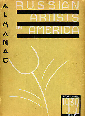 ALMANAC RUSSIAN ARTISTS IN AMERICA Vol 1 1932 1st ed Painting Mucis Dancer Art