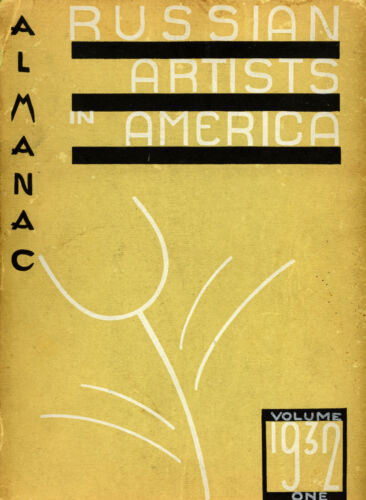 ALMANAC RUSSIAN ARTISTS IN AMERICA Vol 1 1932 1st ed Painting Mucis Dancer Art