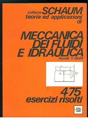 GILES RANALD V MECCANICA DEI FLUIDI E IDRAULICA ETAS LIBRI 1975 SCHAUM 24 FISICA