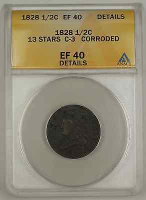 1828 CLASSIC HEAD HALF CENT COIN ANACS 13 STARS C 3 CORRODED EF 40 DETAILS