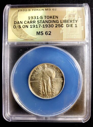 1931-S Token Dan Carr Over struck Standing Liberty Quarter MS62