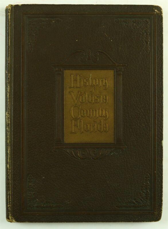 Volusia County Florida Deltona Daytona Beach DeLand Ormond FL 1927 History Book