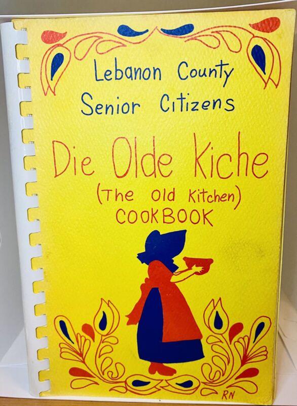 Senior Citizens From Lebanon, Palmyra Pennsylvania COOK BOOK