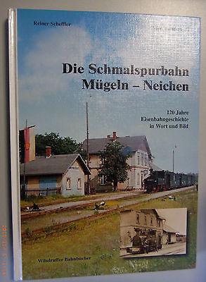Die Schmalspurbahn ~Mügeln -Neichen ~120 Jahre Eisenbahngeschichte Mutzschen
